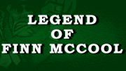Legend of Finn Mc Cool