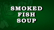 Smoked Fish Soup Recipe